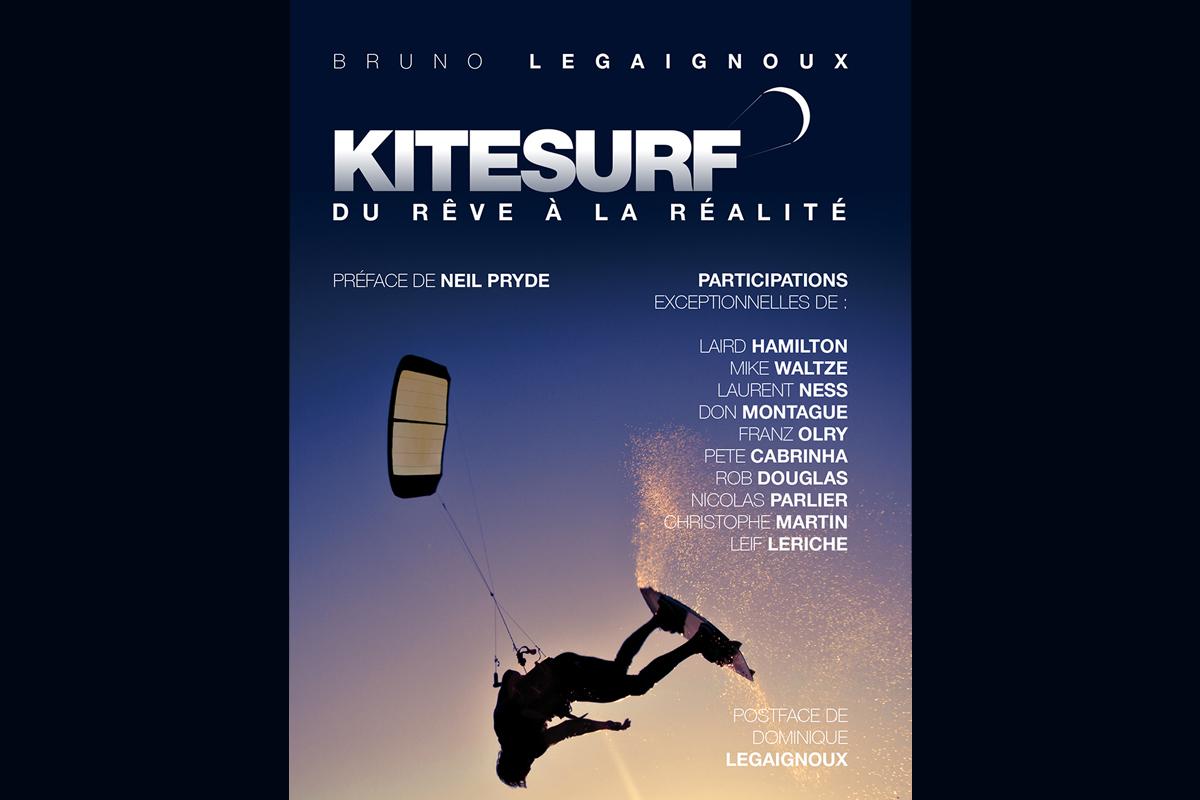 Kitesurf : Le livre de Bruno Legaignoux